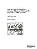 International Halley watch amateur observers' manual for scientific comet studies