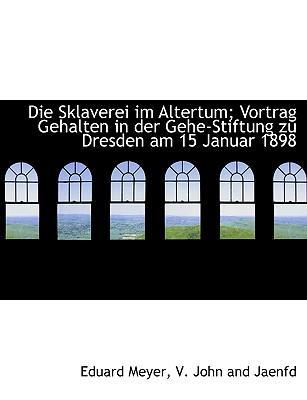 Sklaverei Im Altertum; Vortrag Gehalten in Der Gehe-Stiftung