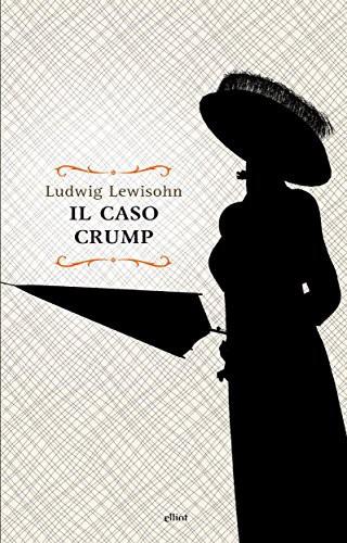 Ludwig Lewisohn, Il Caso Crump