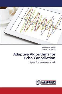 Adaptive Algorithms for Echo Cancellation