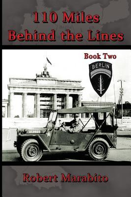 110 Miles Behind the Lines Book Two