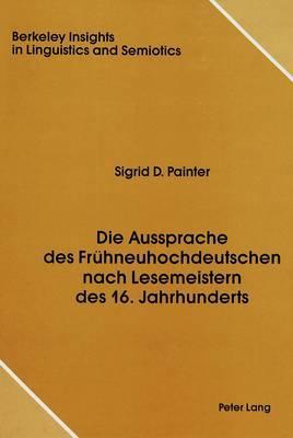 Die Aussprache Des Fruhneuhochdeutschen Nach Lesemeistern Des 16. Jahrhunderts