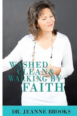 Washed Clean & Walking by Faith