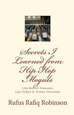Secrets I Learned from Hip Hop Moguls