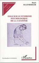 Essai sur le syndrome psychologique de la catatonie