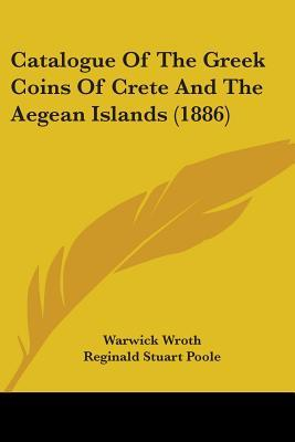 Catalogue of the Greek Coins of Crete and the Aegean Islands (1886)