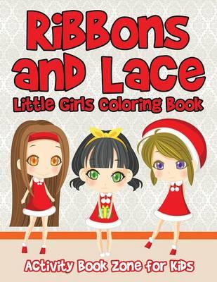 Ribbons and Lace Little Girls Coloring Book