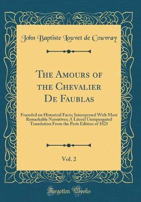 The Amours of the Chevalier De Faublas, Vol. 2