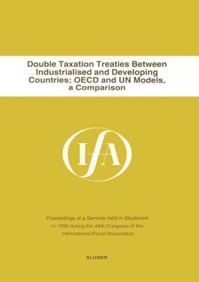 Double Taxation Treaties Between Industrialized and Developing Countries; Oced and UN Models, a Comparison