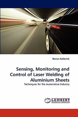 Sensing, Monitoring and Control of Laser Welding of Aluminium Sheets