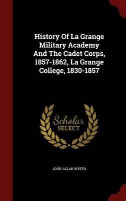 History of La Grange Military Academy and the Cadet Corps, 1857-1862, La Grange College, 1830-1857