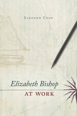 Elizabeth Bishop at Work