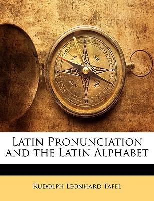 Latin Pronunciation and the Latin Alphabet