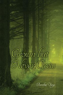 Grown But Never Grew