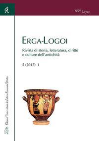 Erga-Logoi. Rivista di storia, letteratura, diritto e culture dell'antichità (2017)