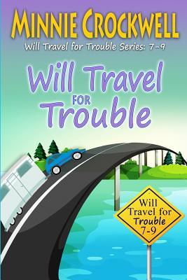 Will Travel for Trouble