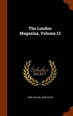 The London Magazine, Volume 13