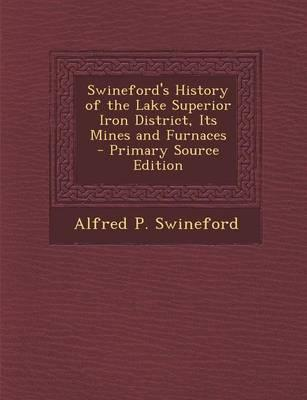 Swineford's History of the Lake Superior Iron District, Its Mines and Furnaces