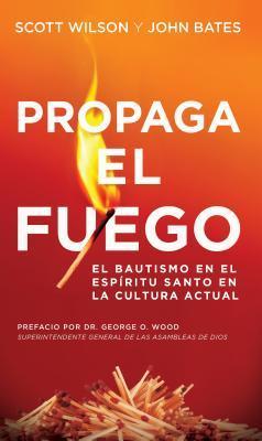 Propaga el Fuego / Spread the Fire