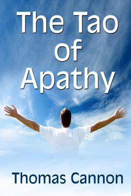 The Tao of Apathy