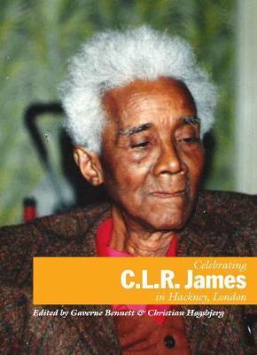 Celebrating C.L.R. James in Hackney, London