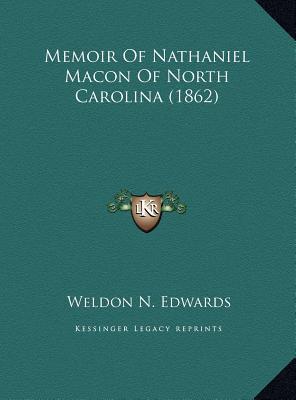 Memoir of Nathaniel Macon of North Carolina (1862)