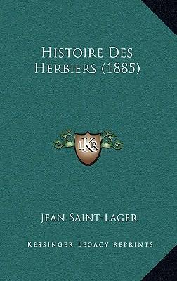 Histoire Des Herbiers (1885)