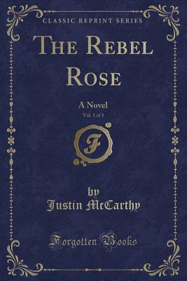 The Rebel Rose, Vol. 1 of 3