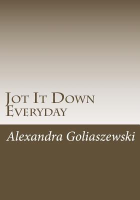 Jot It Down Everyday