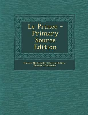 Le Prince - Primary Source Edition