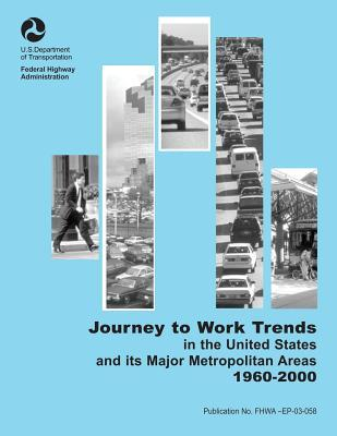 Journey-to-Work Trends in the United States and Its Major Metropolitan Areas, 1960-2000