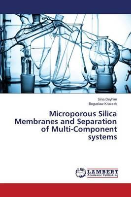 Microporous Silica Membranes and Separation of Multi-Component systems
