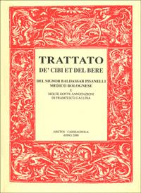 Trattato de' cibi et del bere del signor Baldassar Pisanelli medico bolognese