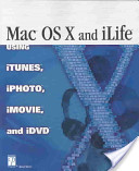 Mac OS X and the ILife Suite Digital Lifestyle
