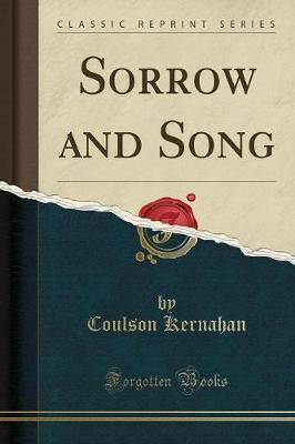 Sorrow and Song (Classic Reprint)