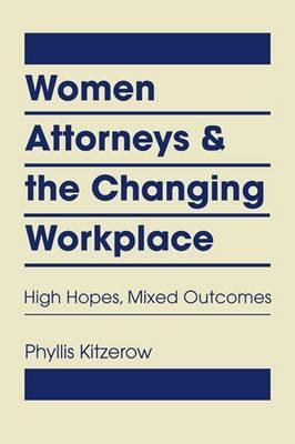 Women Attorneys and the Changing Workplace
