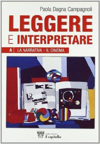 Leggere e interpretare. Antologia italiana. Per il biennio delle Scuole superiori