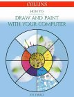 How to Draw and Paint with Your Computer