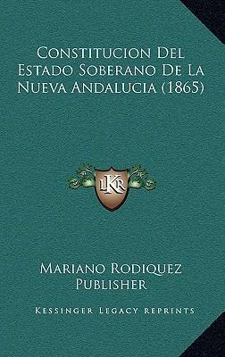 Constitucion del Estado Soberano de La Nueva Andalucia (1865)