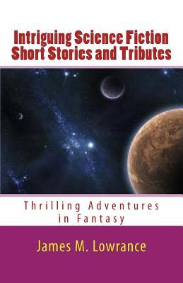 Intriguing Science Fiction Short Stories and Tributes