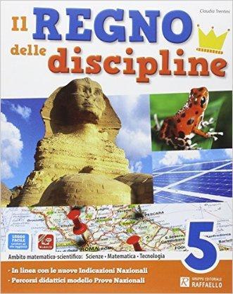 Il regno delle discipline. Area scientifica. Per la Scuola elementare. Con e-book. Con espansione online