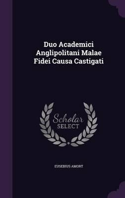 Duo Academici Anglipolitani Malae Fidei Causa Castigati