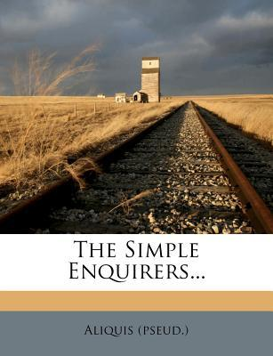 The Simple Enquirers...