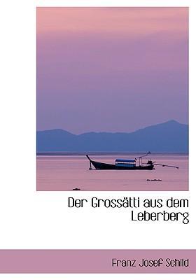 Der Grossetti Aus Dem Leberberg