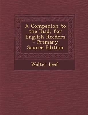 A Companion to the Iliad, for English Readers