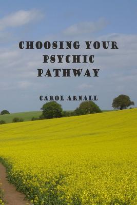 Choosing Your Psychic Pathway