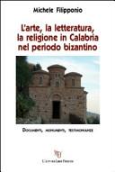 L'arte, la letteratura, la religione in Calabria nel periodo bizantino