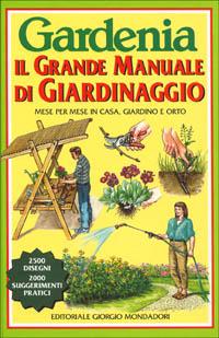 Gardenia: Il grande manuale di giardinaggio