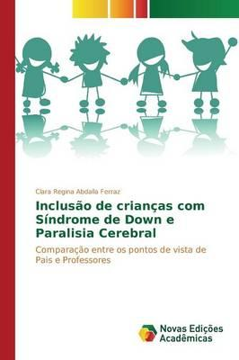 Inclusão de crianças com Síndrome de Down e Paralisia Cerebral