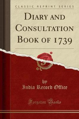 Diary and Consultation Book of 1739 (Classic Reprint)
